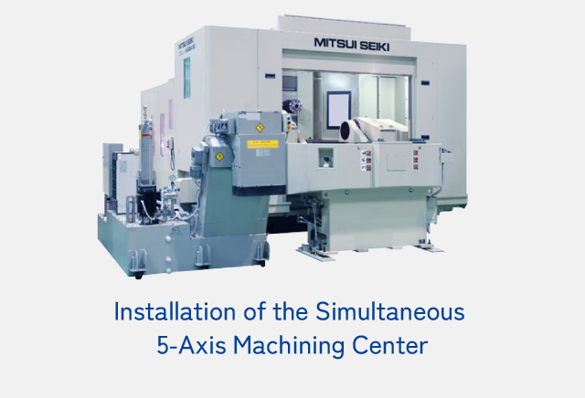 Installation of the Simultaneous 5-Axis Machining Center